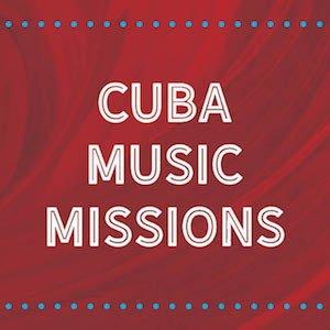 Cuba Music Missions