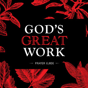 God's Great Work Prayer Guide