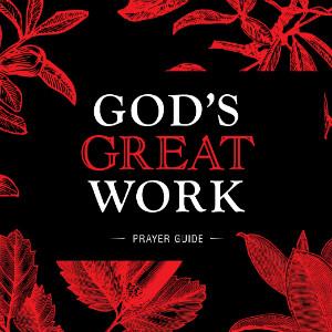 God's Great Work Prayer Guide